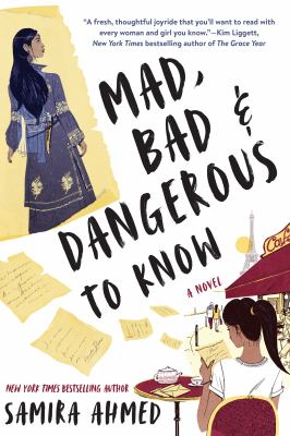 Mad, bad & dangerous to know / by Ahmed, Samira