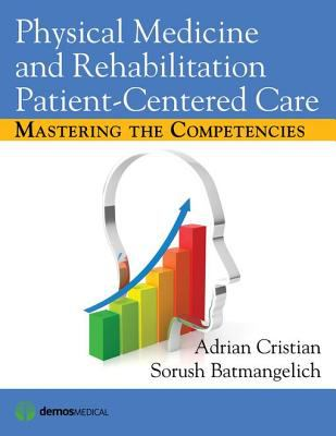 book cover of Physical Medicine and Rehabilitation Patient-Centered Care : Mastering the Competencies - click to open in a new window