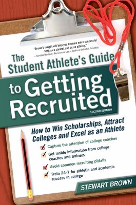 The Student Athlete's Guide to Getting Recruited Cover Art