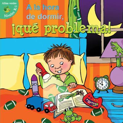 A la hora de dormir, ¡qué problema! / by Robertson, J. Jean,