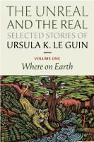 Book cover for The Real and the Unreal by Ursula Le Guin