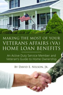 Making the Most of Your Veteran Affairs Home Loan Benefits - July