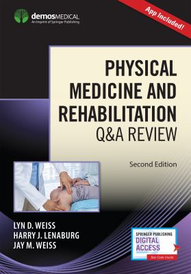 Physical Medicine and Rehabilitation  Q and A Review