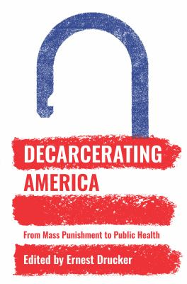 Decarcerating America book cover