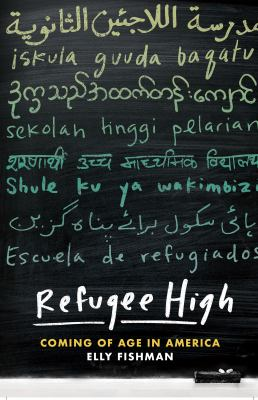 Refugee high : coming of age in America