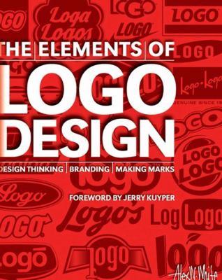 The elements of logo design : design thinking, branding, making marks