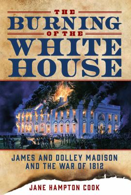 book cover: The Burning of the White House by Jane Hampton Cook
