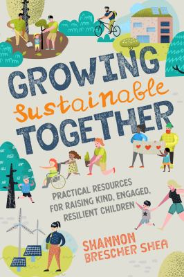 Growing Sustainable Together: raising kind, engaged kids