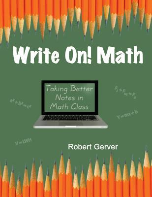 Cover Art for Write On! Math : Taking Better Notes in Math Class by Gerver