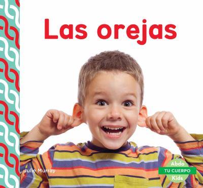 Las orejas / by Murray, Julie,