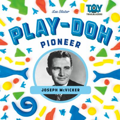 Play doh pioneer joseph mcvicker