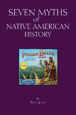 cover art for seven myths of native american history