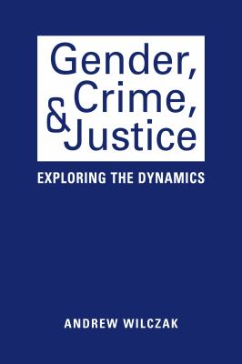 Gender, Crime, and Justice