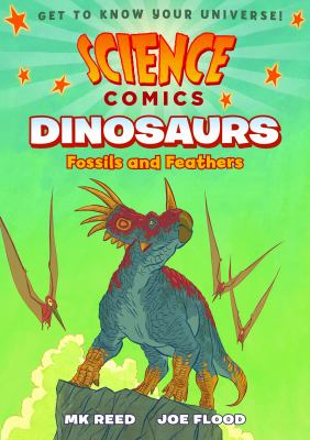 Dinosaurs: Fossils and Feathers written by M.K. Reed and illustrated by Joe Flood