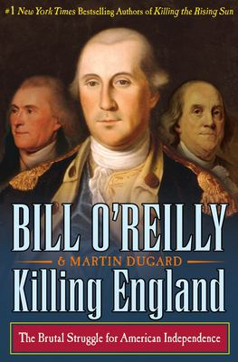 Killing England: The Brutal Struggle for American Independence book cover