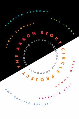 The Akron Story Circle Project: Rethinking Race in Classroom and Community