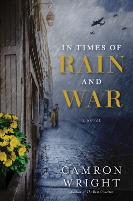 In times of rain and war : by Wright, Camron Steve,