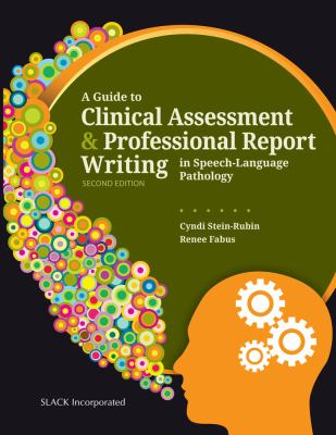 Cover Art of A Guide to Clinical Assessment and Professional Report Writing in Speech-Language Pathology