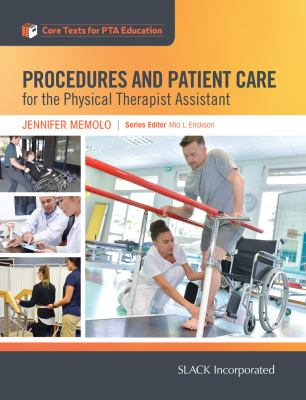 Procedures and Patient Care for the Physical Therapist Assistant