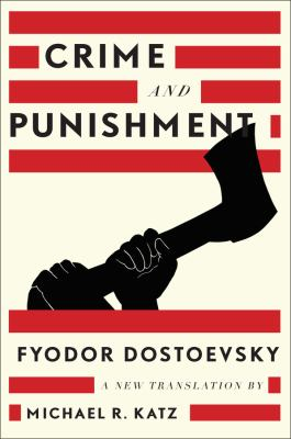 Crime and Punishment by Fyodor Dostoevsky