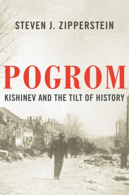 Pogrom: Kishinev and the tilt of history - October