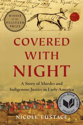 Covered with night : a story of murder and indigenous justice in early America