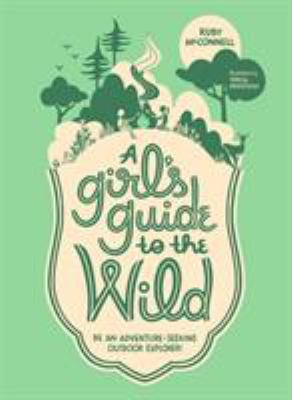A girls guide to the wild