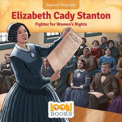 Elizabeth Cady Stanton: Fighter for Women