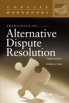 Principles of Alternative Dispute Resolution (Concise Hornbook)