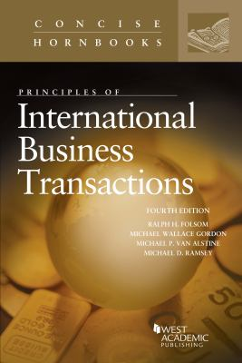 Principles of International Business Transactions (Concise Hornbook)
