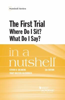 Link to The First Trial: Where Do I Sit? What Do I Say? in a Nutshell