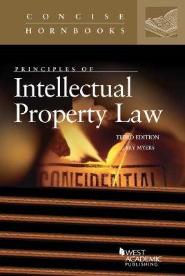 Principles of Intellectual Property Law (Concise Hornbook)