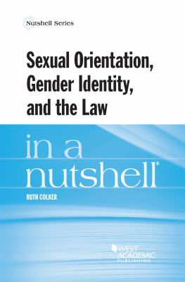 Link to Sexual Orientation, Gender Identity, and the Law in a Nutshell