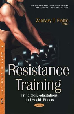 Book cover of Resistance Training : Principles, Adaptations and Health Effects - click to open in a new window