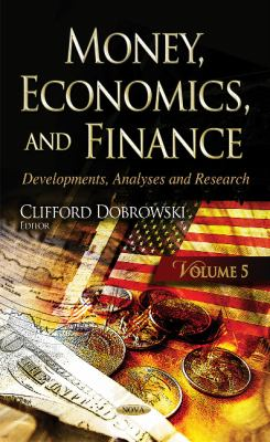 Front cover art for the book Money, Economics, and Finance: developments, analyses and research. Volume 5 by Clifford Dobrowski.