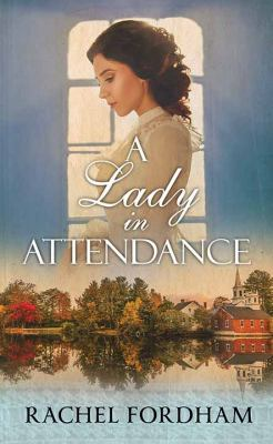 A Lady in Attendance - August