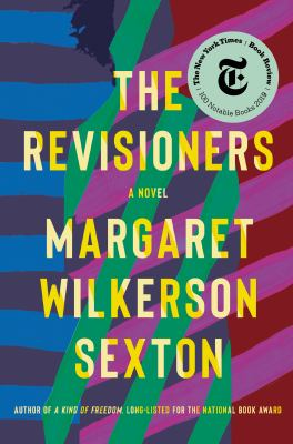 The revisioners : a novel / Margaret Wilkerson Sexton