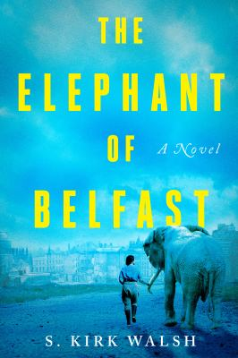 The elephant of Belfast : a novel