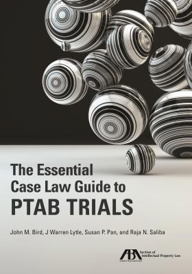 The Essential Case Law Guide to PTAB Trials book cover