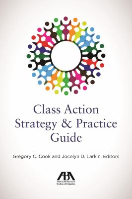 The Class Action Strategy and Practice Guide book cover
