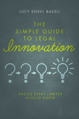 The Simple Guide to Legal Innovation: Basics Every Lawyer Should Know