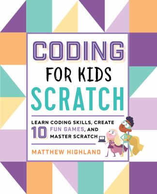 Coding for kids Scratch : by Highland, Matthew