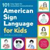 American Sign Language for kids : 101 easy signs for nonverbal communication