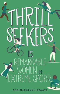 Thrill seekers : by McCallum, Ann,