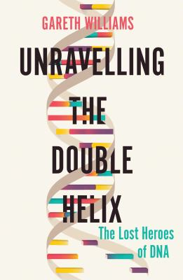 Unraveling the Double Helix