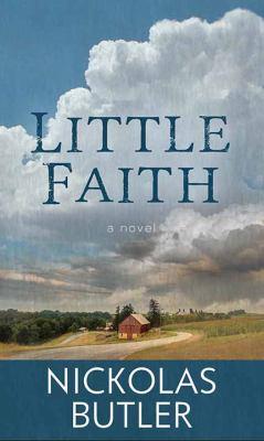 Little faith : by Butler, Nickolas,