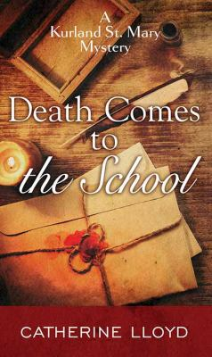 Death comes to the school / by Lloyd, Catherine,
