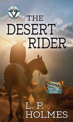 The desert rider / by Holmes, L. P.