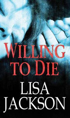 Willing to die / by Jackson, Lisa