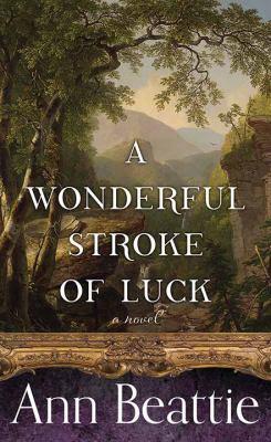 A wonderful stroke of luck : by Beattie, Ann,